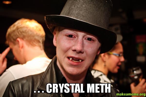 Crystal Meth Meme