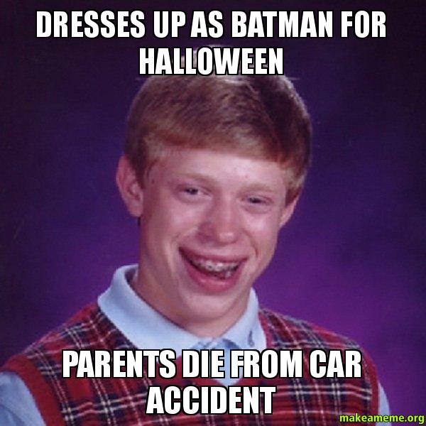 Make Your Own Car >> Dresses up as Batman for Halloween Parents die from car accident - | Make a Meme