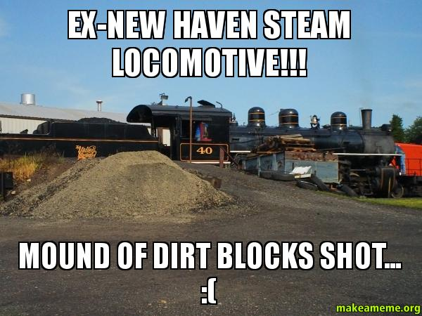 Ex-new haven steam Locomotive!!! Mound of dirt blocks shot