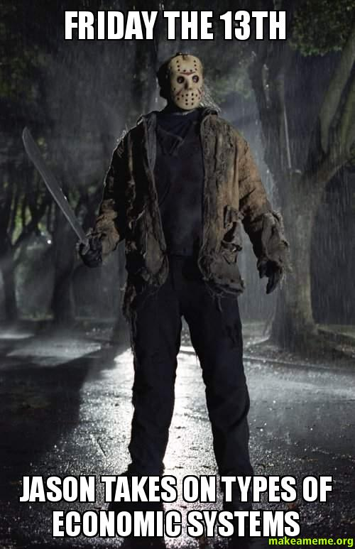 Friday the 13th Jason takes on types of economic systems ...