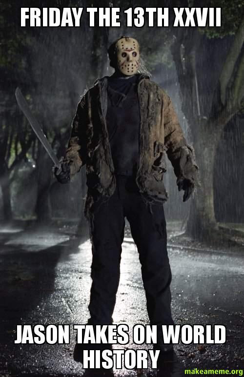Friday the 13th XXVII Jason Takes On World History ...