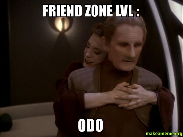 Friend zoning st ds9 style friend zone lvl odo