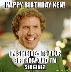 Happy Birthday Ken happy birthday ken! i'm singing its your birthday and i'm singing