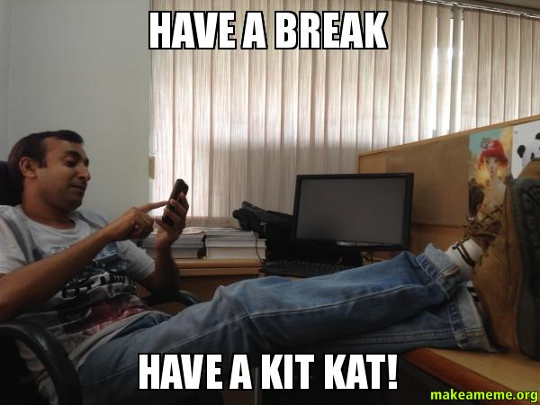 Have a break have a kitkat or pussy cat