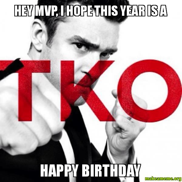 Hey MVP, I Hope This Year Is A Happy Birthday -
