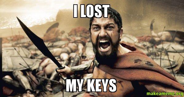 I LOST MY KEYS - The 300 | Make a Meme