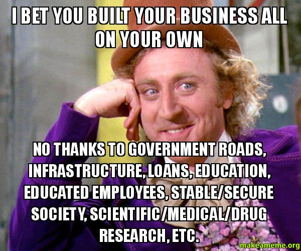 I bet you i7i6c1 i bet you built your business all on your own no thanks to