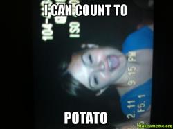 I can count to POTATO | Make a Meme