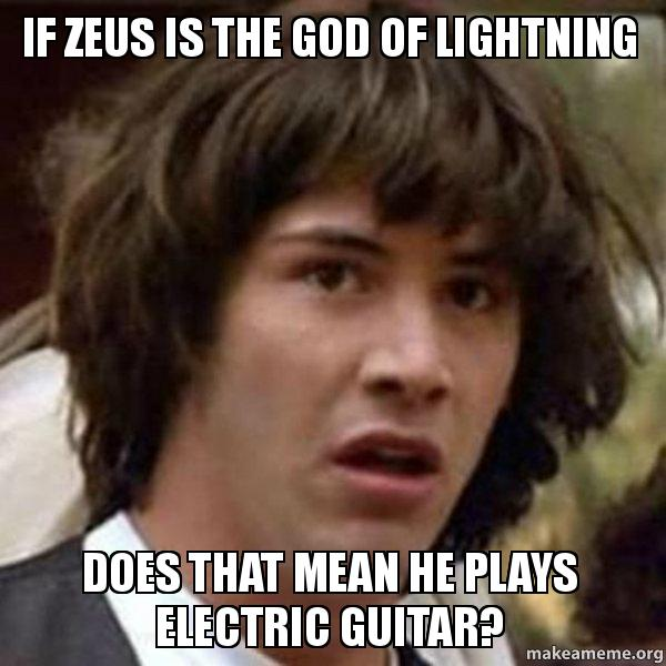 If Zeus Is The God Of Lightning Does That Mean He Plays Electric