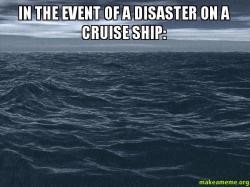 In The Event Of A Disaster On A Cruise Ship Be Proactive If You Are The Victim Of A Crime
