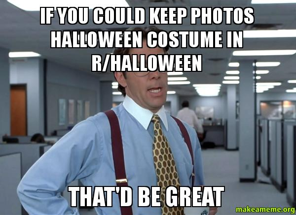 If You Could Keep Photos Halloween Costume In R Halloween
