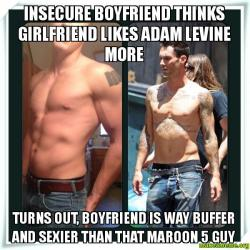 Insecure boyfriend thinks girlfriend likes Adam Levine more Turns