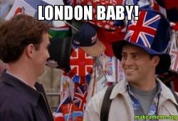 LONDON BABY london baby! make a meme