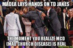Madea Lays Hands madea lays hands on td jakes the moment you realize mcd (mad