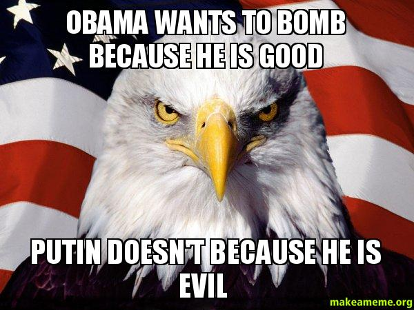 ... good Putin doesn't because he is evil - American Pride Eagle | Make a