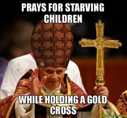 Prays for starving prays for starving children while holding a gold cross make a meme
