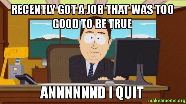 Funny Quit Job Meme : Quit your job meme