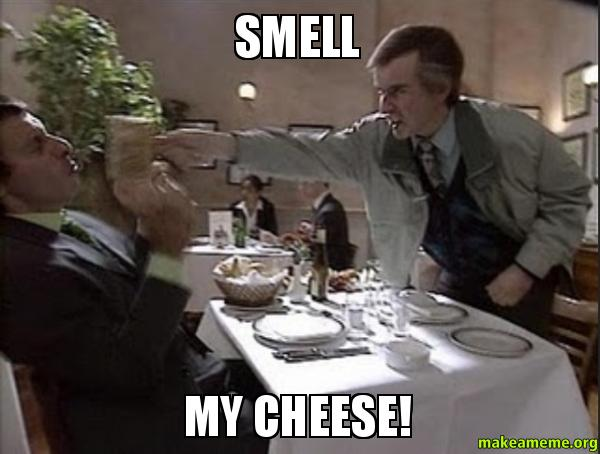 Privacy Policy >> SMELL MY CHEESE! | Make a Meme