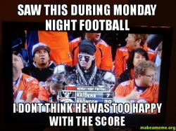 Saw This During Monday Night Football I Dont Think He Was Too Happy With The Score Raiders Fans R Weird Make A Meme