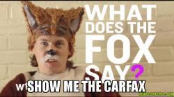 Show Me The Carfax Make A Meme
