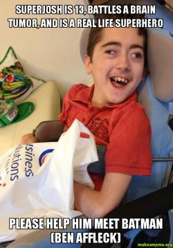 SuperJosh is 13, battles a brain tumor, and is a real life superhero