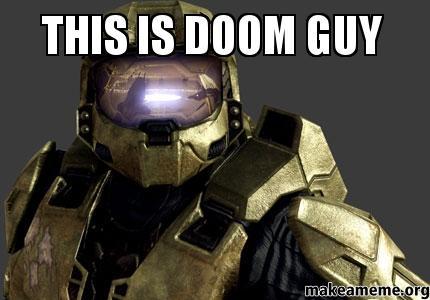 This Is Doom Guy Make A Meme