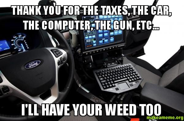 Thank You For The Taxes The Car The Computer The Gun
