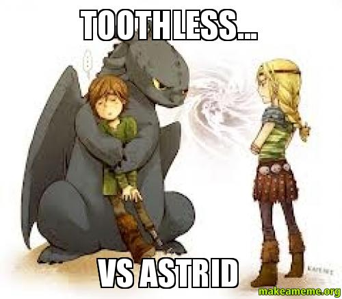 Toothless Vs Astrid - Endless Battle  Make A Meme-2175