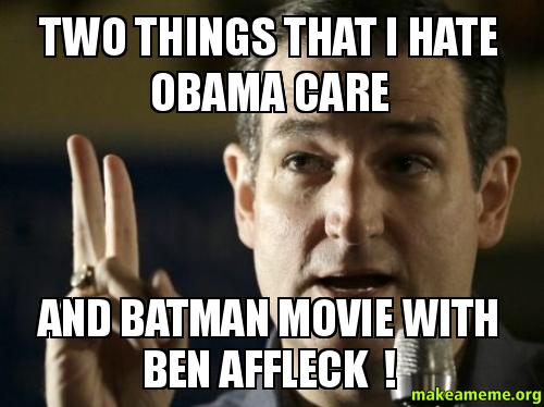 Two things that i hate Obama Care and Batman Movie with ...