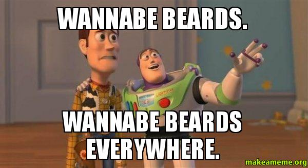 ... beards everywhere. - Buzz and Woody (Toy Story) Meme | Make a Meme