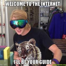 Welcome to the Internet I'll be your guide   Make a Meme