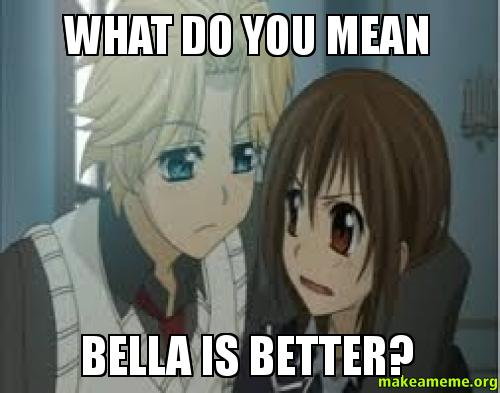 What do you mean Bella is better? - Hanabusa, You better ...