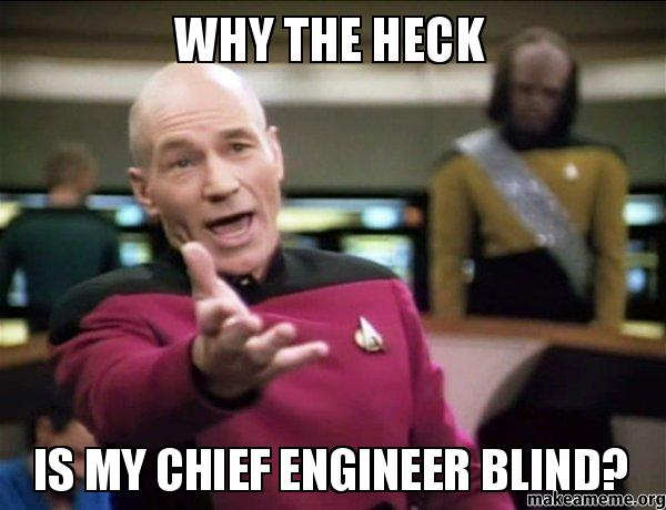 Funny Meme Engineering : Why the heck is my chief engineer blind make a meme