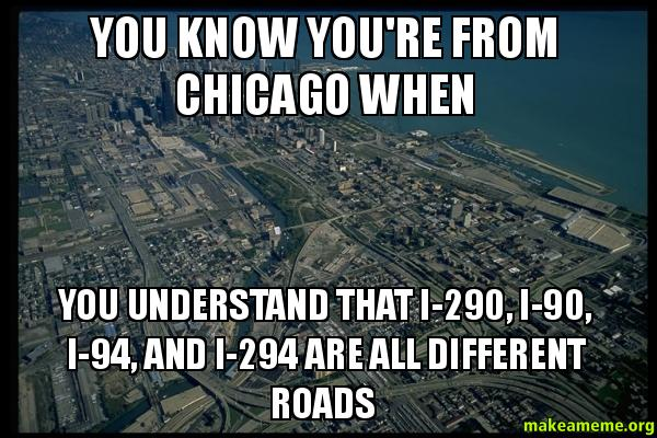 you know you u0026 39 re from chicago when you understand that i