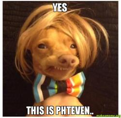 Yes This is Phteven.. - | Make a Meme