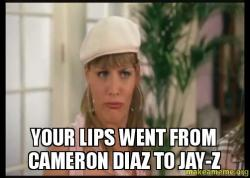 Your Lips went your lips went from cameron diaz to jay z make a meme