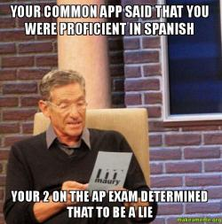 Your common app your common app said that you were proficient in spanish your 2 on