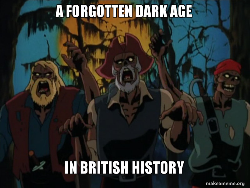 A Forgotten Dark Age In British History - Pirate Zombies