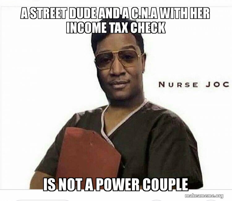 A Street Dude And A C N A With Her Income Tax Check Is Not A Power