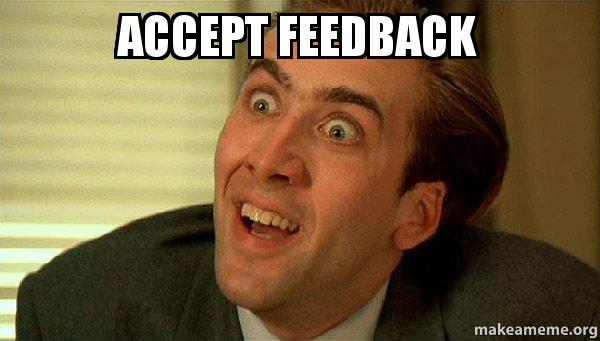 accept feedback - Sarcastic Nicholas Cage | Make a Meme