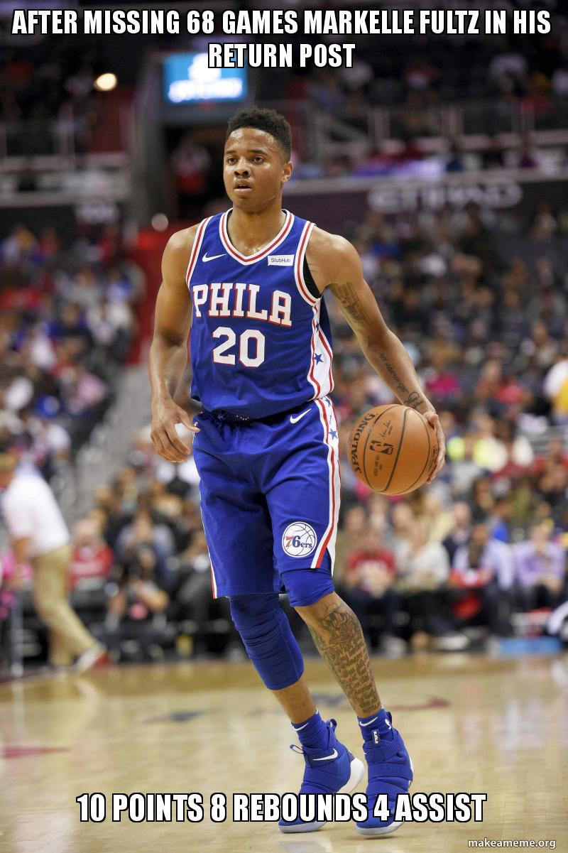 After missing 68 games markelle fultz in his return post 10