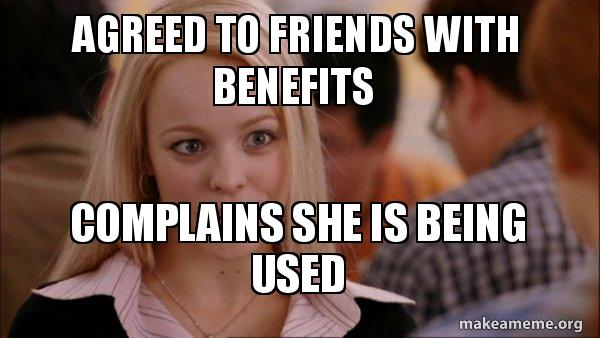 Benefits friends meme with FRIENDS WITH