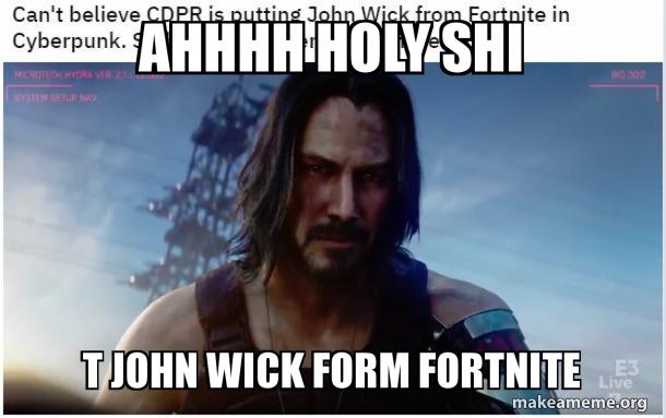ahhhh holy shi t john wick form fortnite   Make a Meme