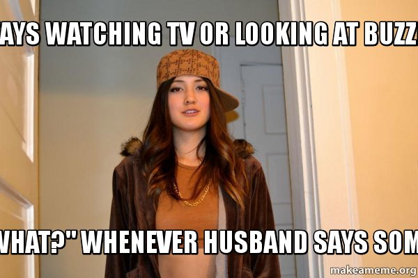 Always Watching Tv Or Looking At Buzzfeed Says What Whenever