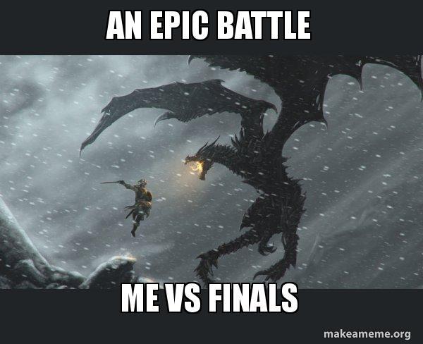 an epic battle an epic battle me vs finals skyrim dragon slaying make a meme