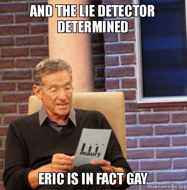 Eric Meme Lie Detector Test meme
