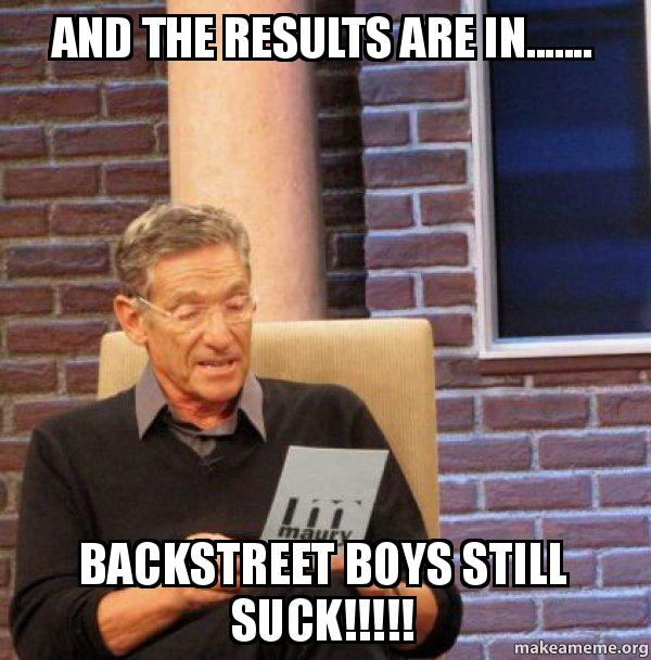 and the results 3golwg and the results are in backstreet boys still suck
