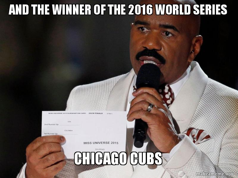 and the winner x5sf90 and the winner of the 2016 world series chicago cubs make a meme