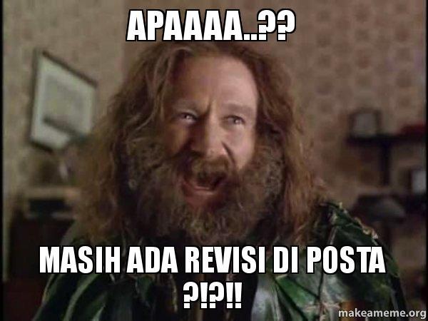 apaaaa masih ada revisi di posta make a meme