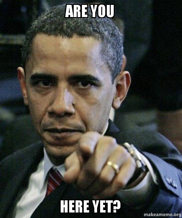 are you here uqrule are you here yet? angry obama make a meme